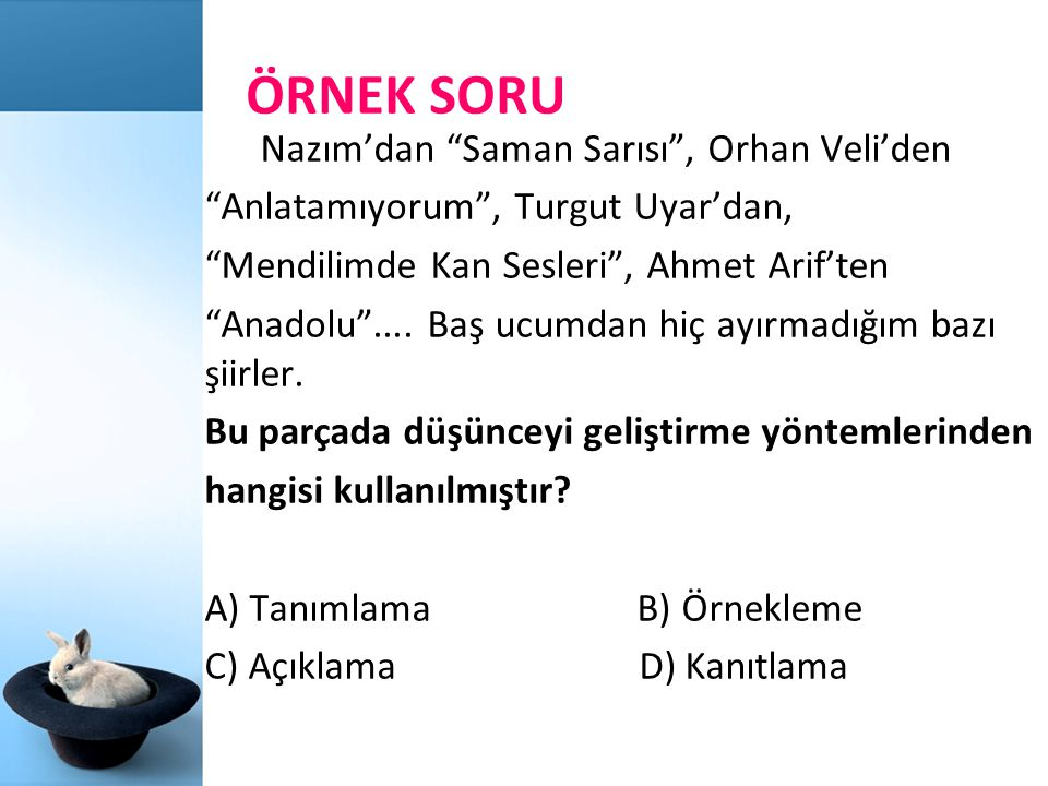 ÖRNEK SORU Nazım'dan Saman Sarısı , Orhan Veli'den
