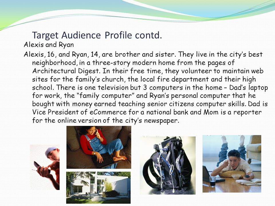Target Audience Profile contd.