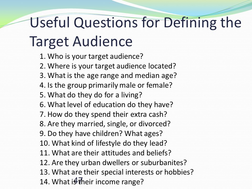 Useful Questions for Defining the Target Audience