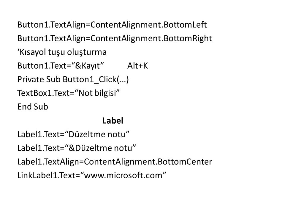 Button1. TextAlign=ContentAlignment. BottomLeft Button1