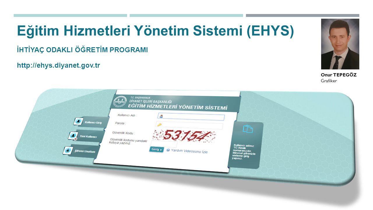 Eğitim Hizmetleri Yönetim Sistemi (EHYS)
