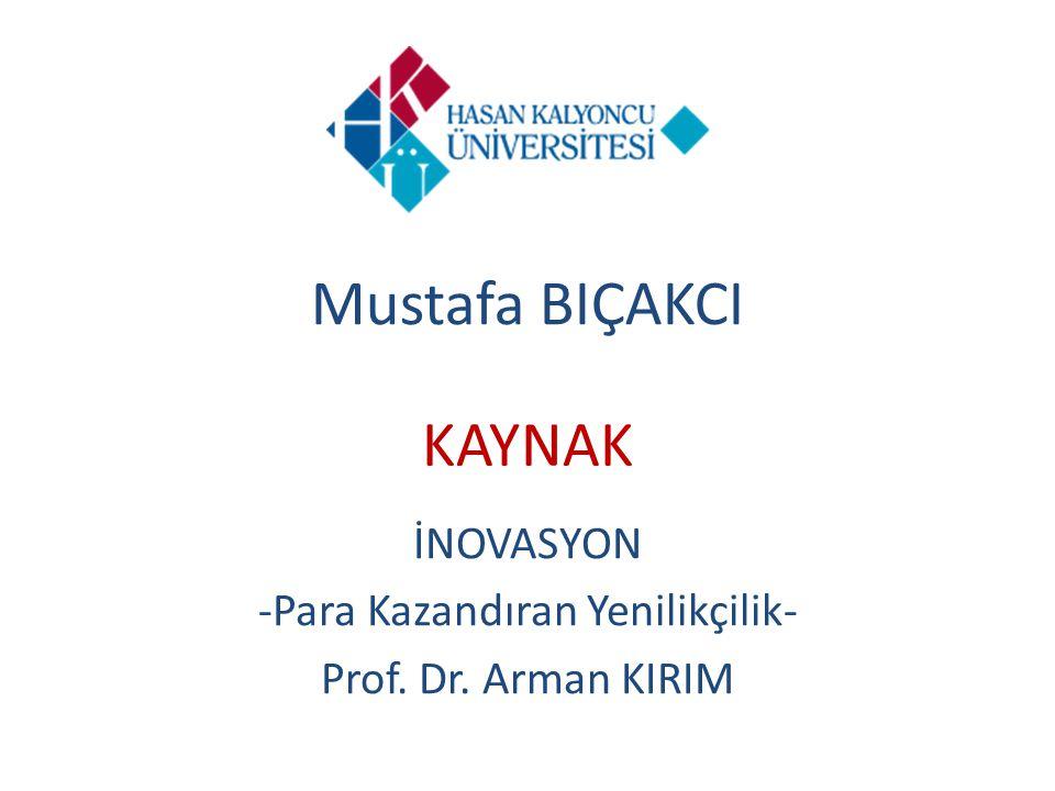 İNOVASYON -Para Kazandıran Yenilikçilik- Prof. Dr. Arman KIRIM