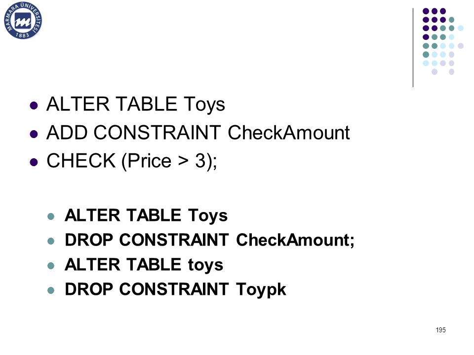 ADD CONSTRAINT CheckAmount CHECK (Price > 3);