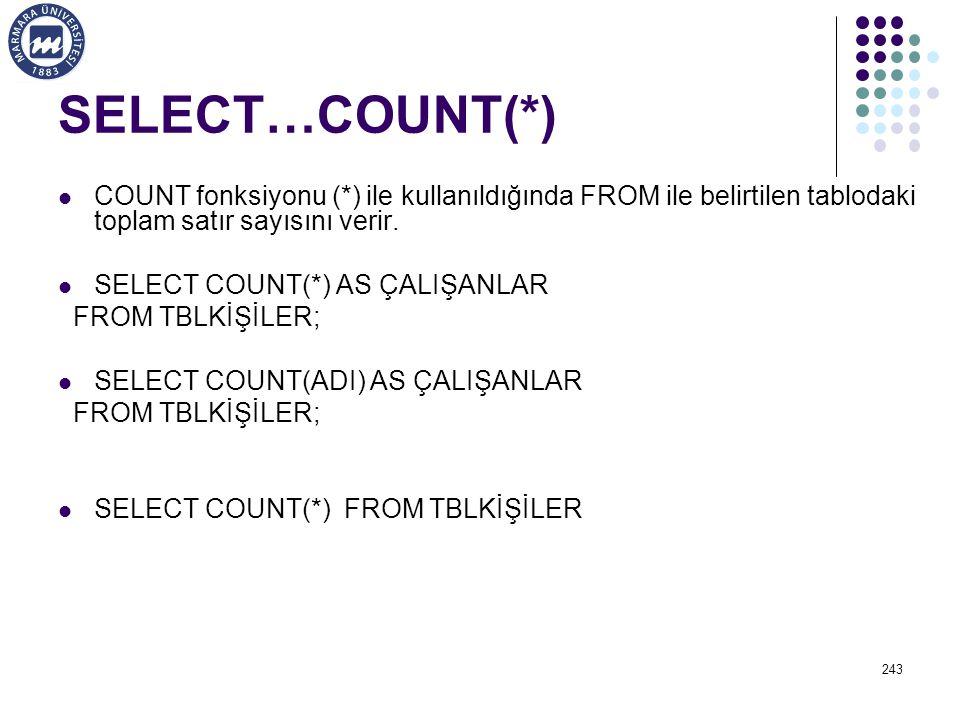 SELECT…COUNT(*) COUNT fonksiyonu (*) ile kullanıldığında FROM ile belirtilen tablodaki toplam satır sayısını verir.