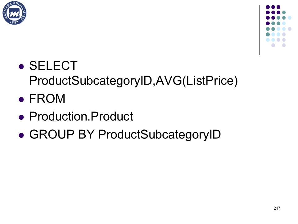 SELECT ProductSubcategoryID,AVG(ListPrice)