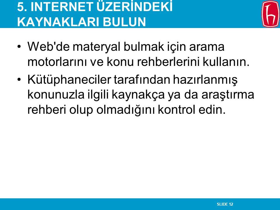 5. INTERNET ÜZERİNDEKİ KAYNAKLARI BULUN