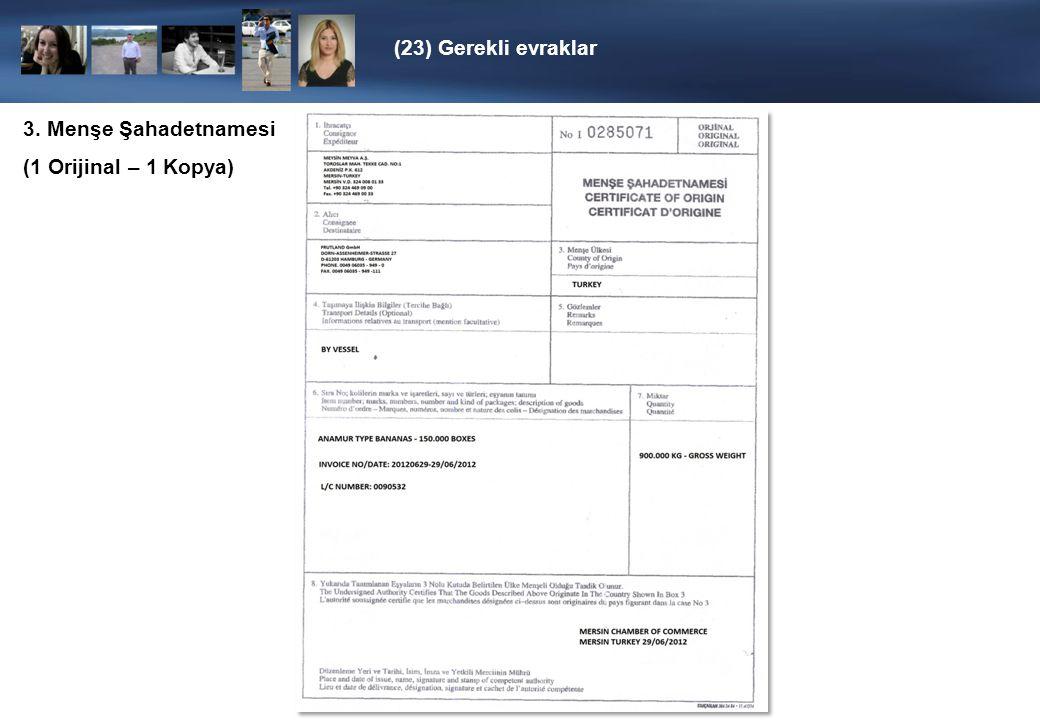 (23) Gerekli evraklar 4. EUR 1 Dolaşım Belgesi (1 Orijinal – 1 Kopya)