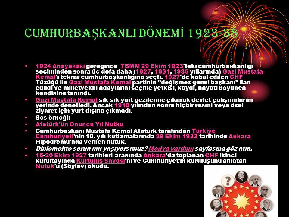 CUMHURBAŞKANLI DÖNEMİ 1923-38