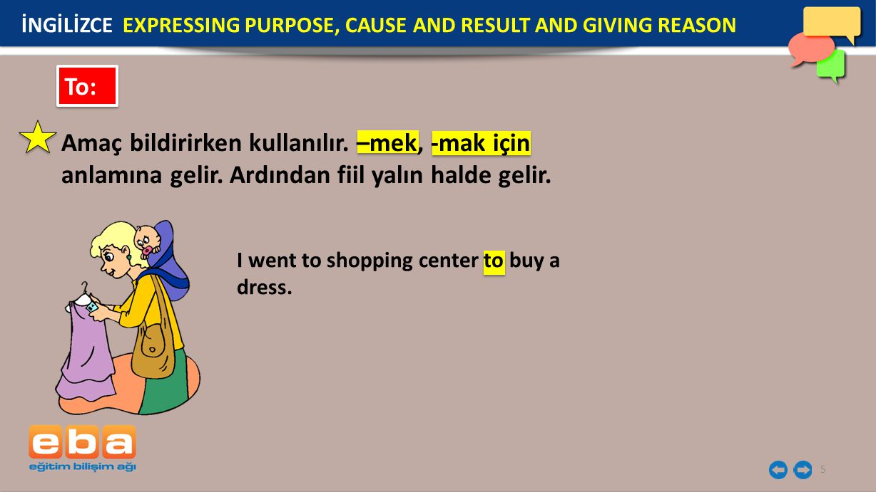 İNGİLİZCE EXPRESSING PURPOSE, CAUSE AND RESULT AND GIVING REASON