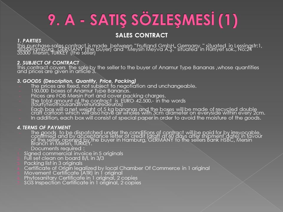 9. A - SATIŞ SÖZLEŞMESİ (1) SALES CONTRACT 1. PARTIES