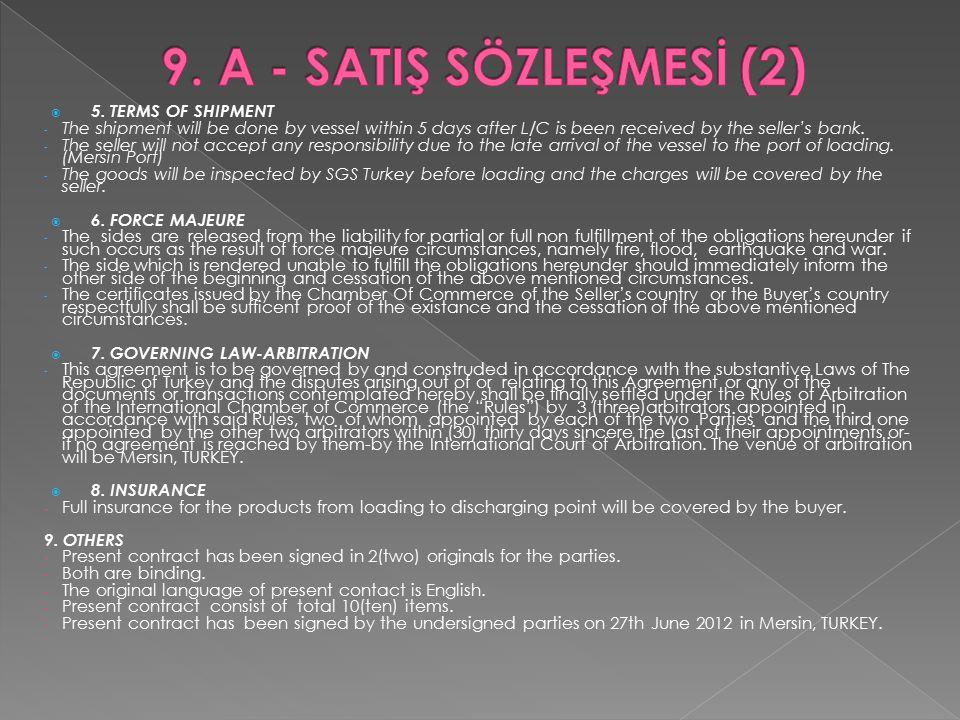 9. A - SATIŞ SÖZLEŞMESİ (2) 5. TERMS OF SHIPMENT