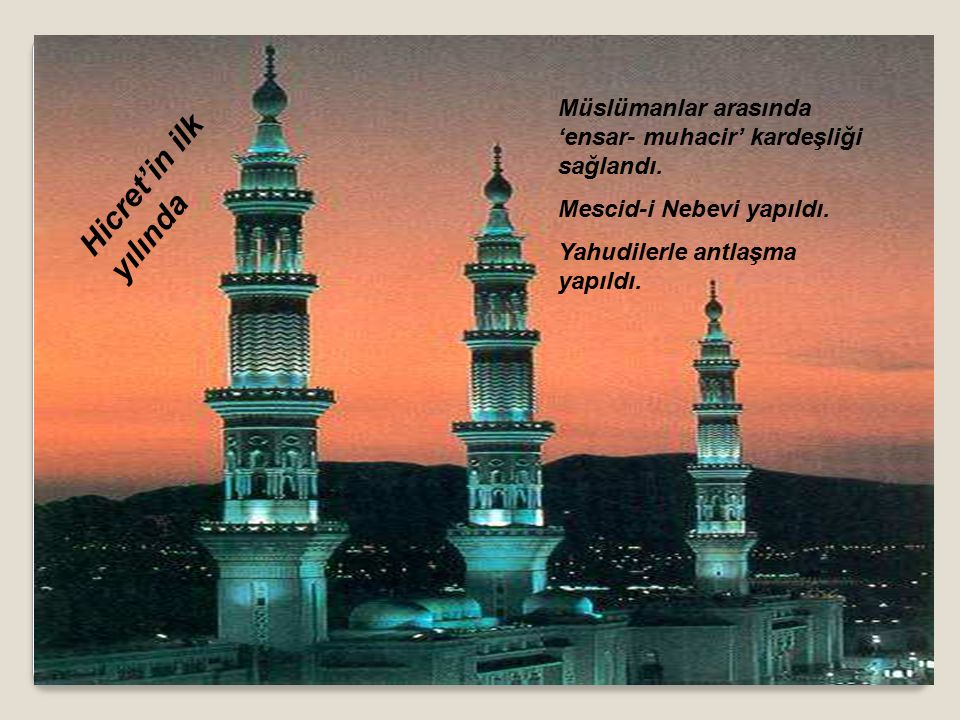 Müslümanlar arasında 'ensar- muhacir' kardeşliği sağlandı.