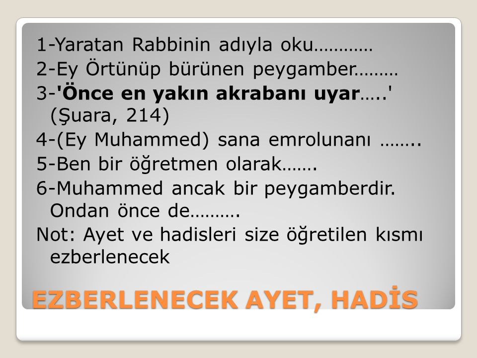 EZBERLENECEK AYET, HADİS