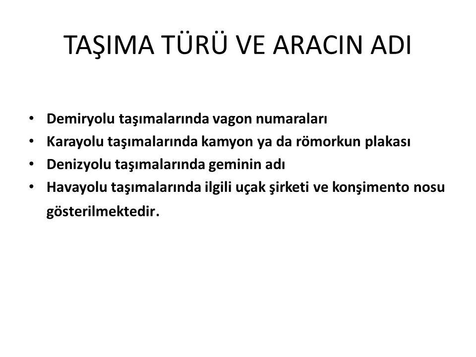 TAŞIMA TÜRÜ VE ARACIN ADI