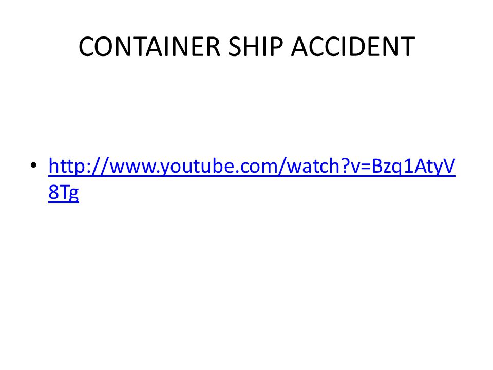 CONTAINER SHIP ACCIDENT