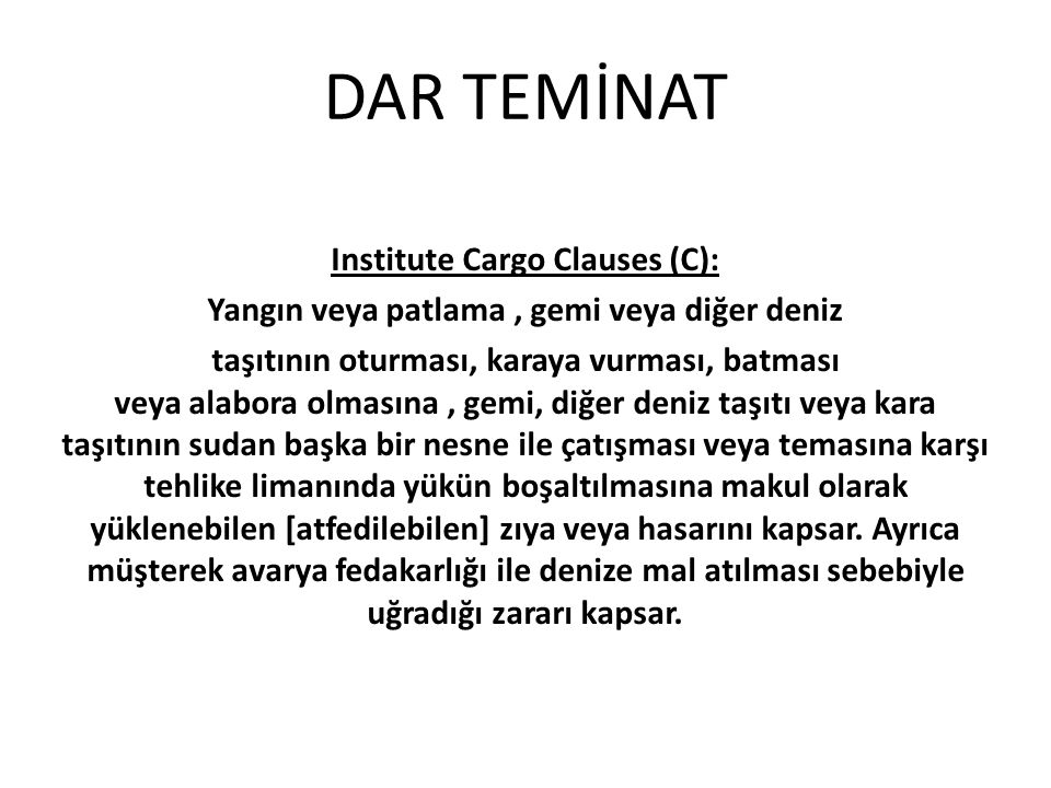 DAR TEMİNAT Institute Cargo Clauses (C):