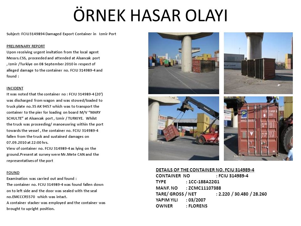 ÖRNEK HASAR OLAYI DETAILS OF THE CONTAINER NO. FCIU 314989-4