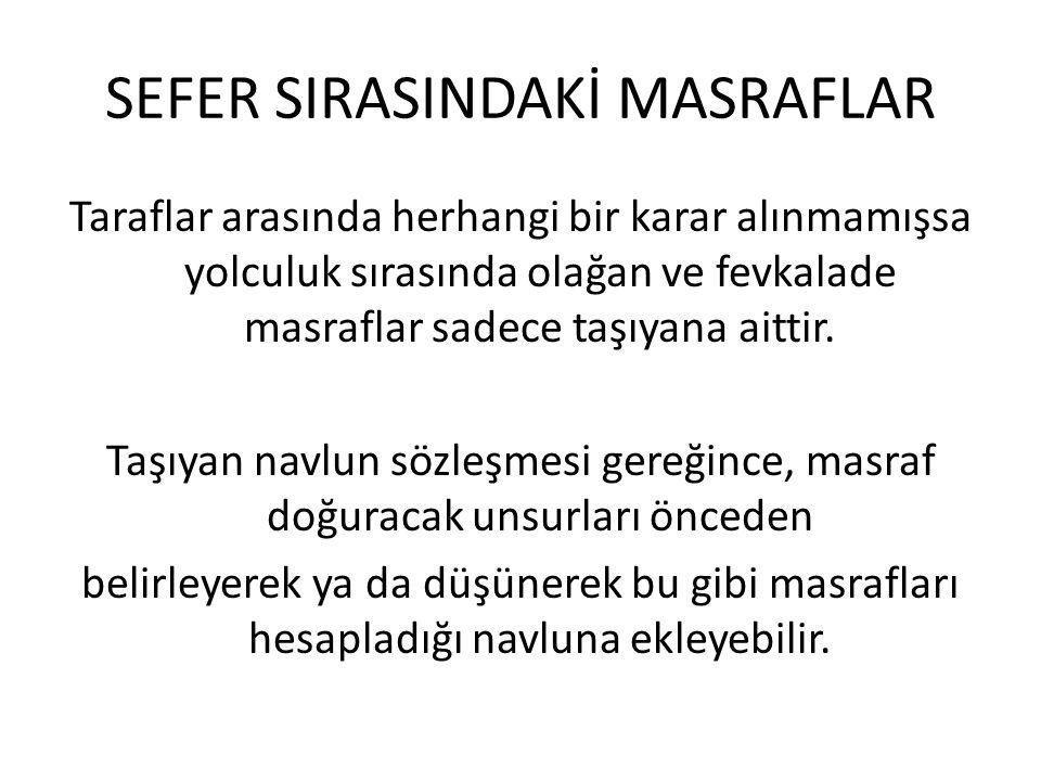 SEFER SIRASINDAKİ MASRAFLAR