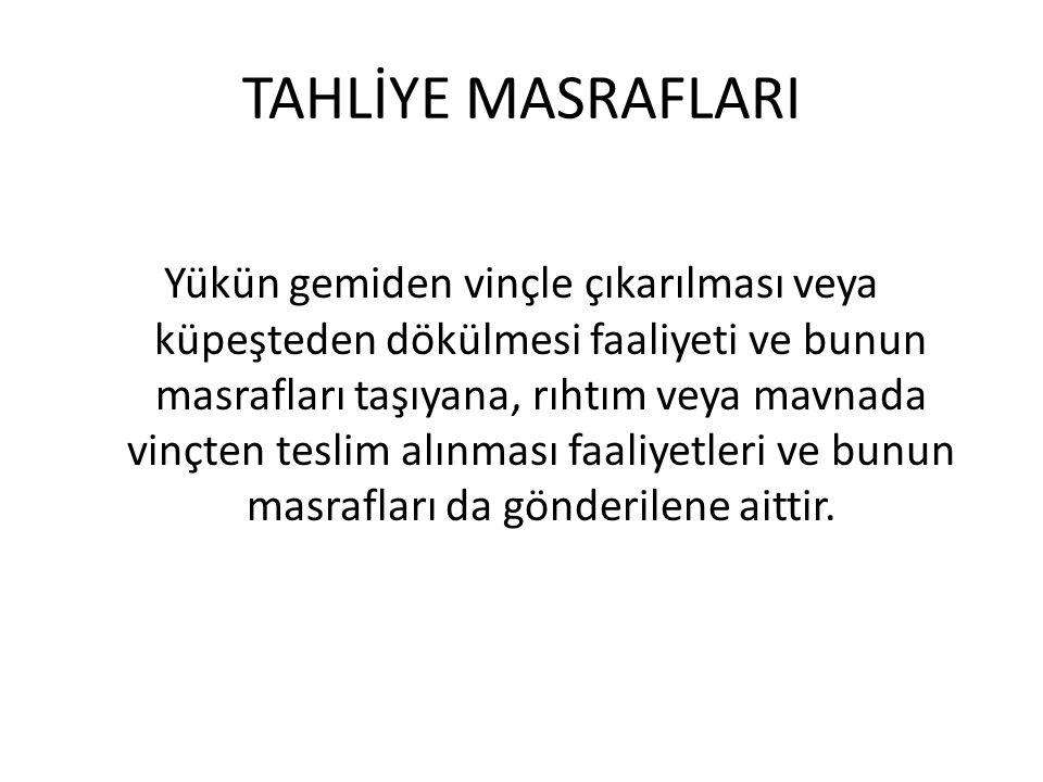 TAHLİYE MASRAFLARI