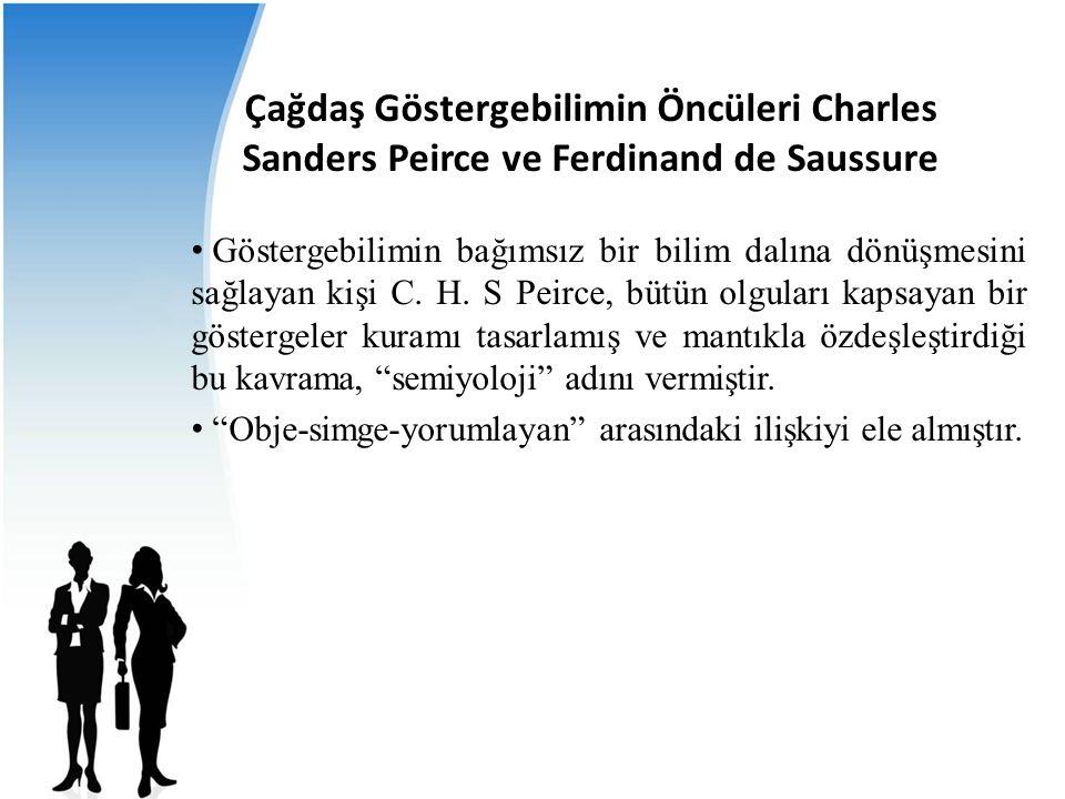 Çağdaş Göstergebilimin Öncüleri Charles Sanders Peirce ve Ferdinand de Saussure