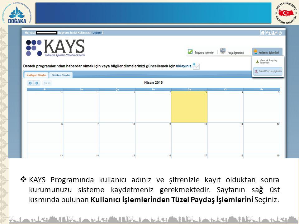 KAYS Programında kullanıcı adınız ve şifrenizle kayıt olduktan sonra kurumunuzu sisteme kaydetmeniz gerekmektedir.