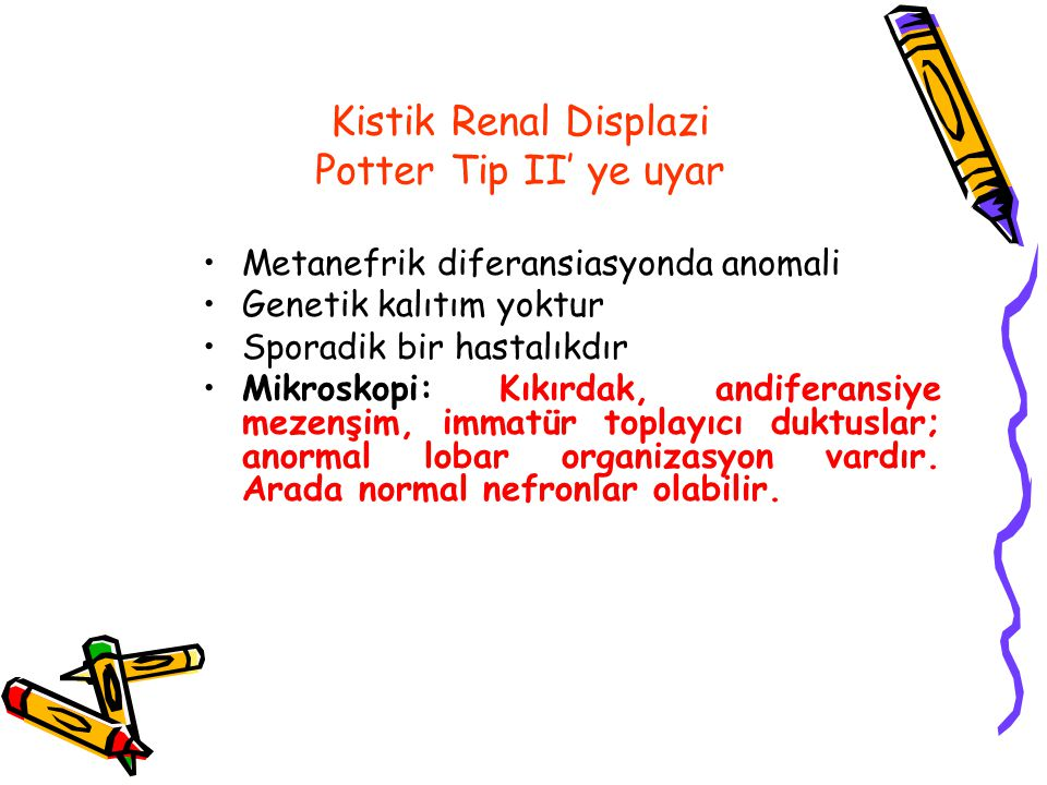 Kistik Renal Displazi Potter Tip II' ye uyar