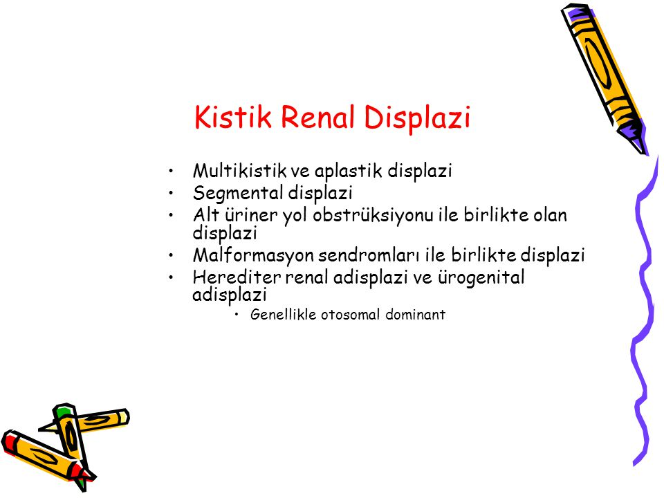 Kistik Renal Displazi Multikistik ve aplastik displazi