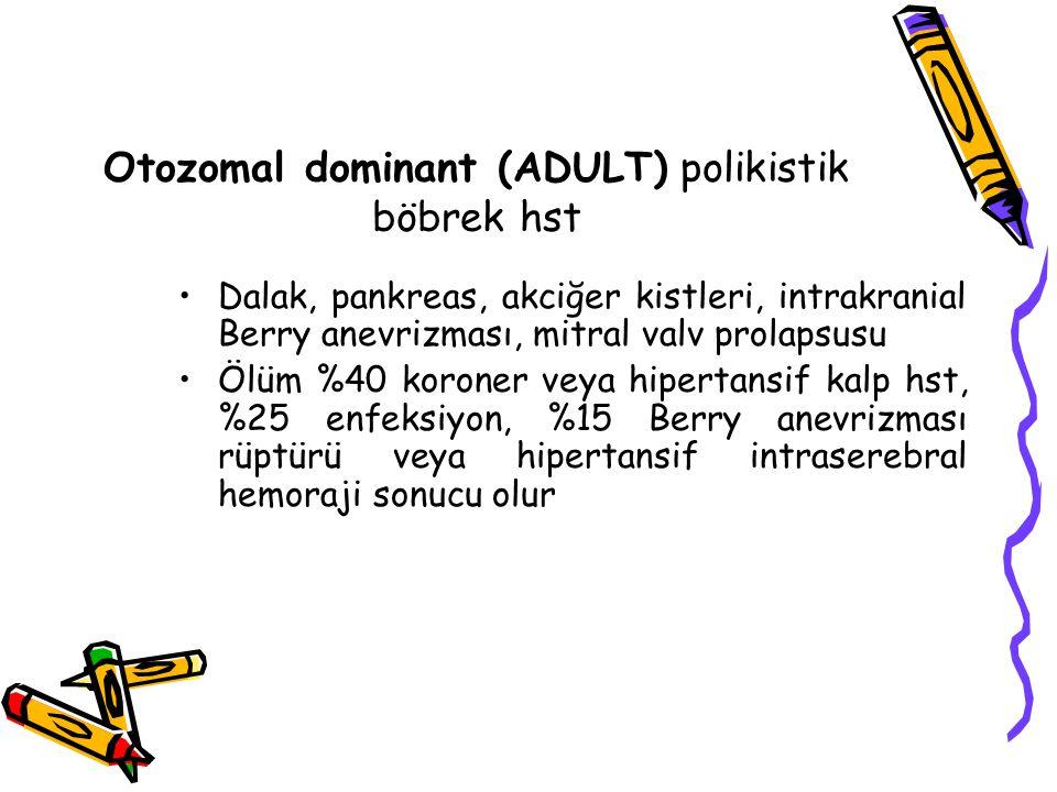 Otozomal dominant (ADULT) polikistik böbrek hst