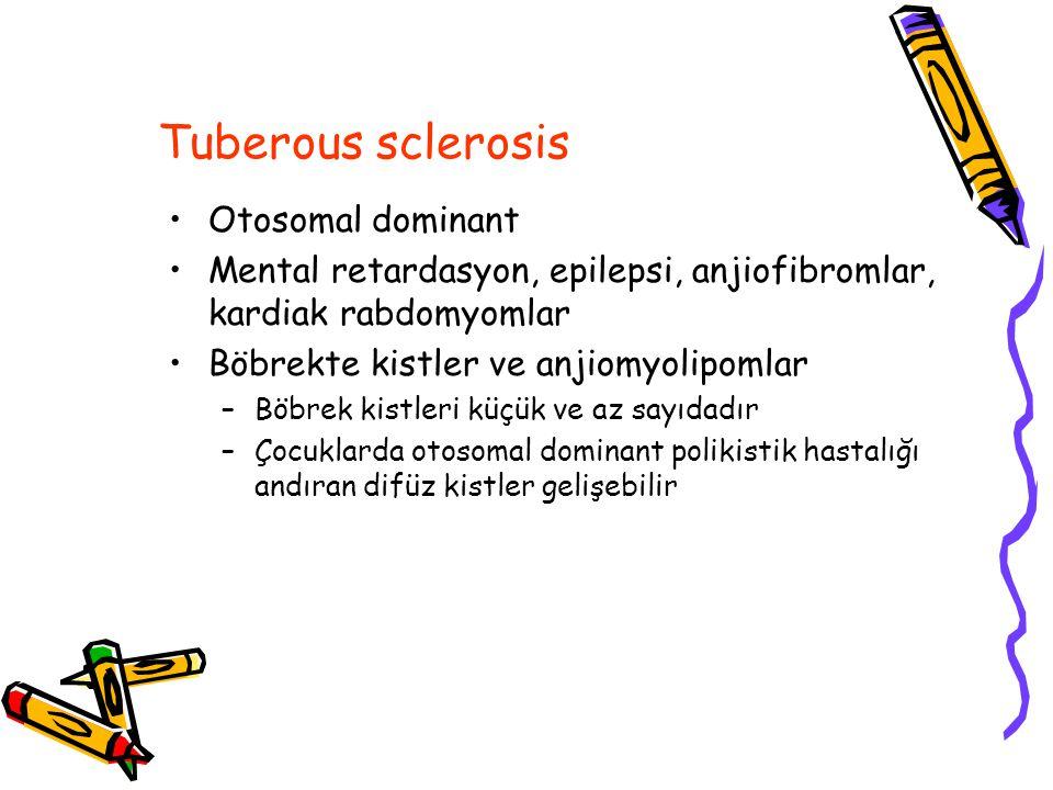 Tuberous sclerosis Otosomal dominant