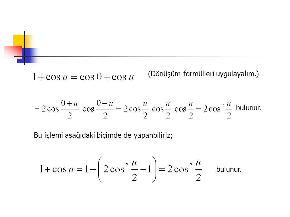 (Dönüşüm formülleri uygulayalım.)