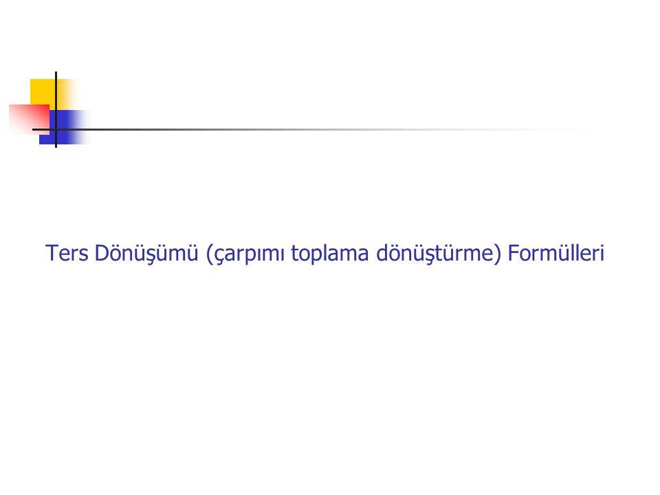 Ters Dönüşümü (çarpımı toplama dönüştürme) Formülleri