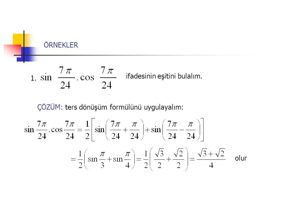 ÖRNEKLER ifadesinin eşitini bulalım. 1. ÇÖZÜM: ters dönüşüm formülünü uygulayalım: olur