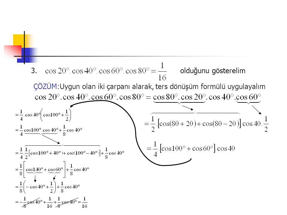 3. olduğunu gösterelim ÇÖZÜM:Uygun olan iki çarpanı alarak, ters dönüşüm formülü uygulayalım