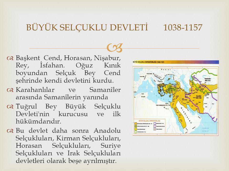 BÜYÜK SELÇUKLU DEVLETİ 1038-1157