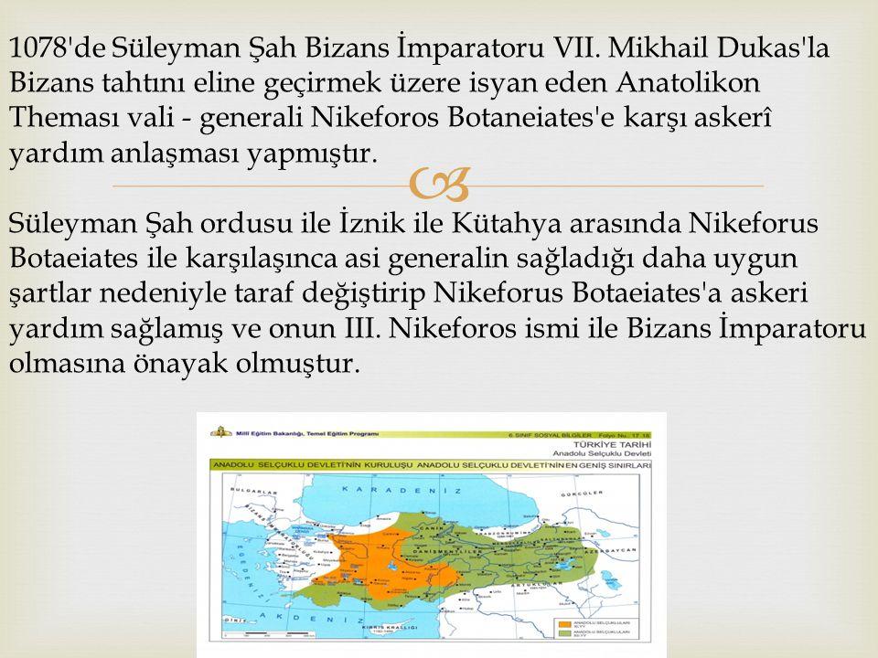 1078 de Süleyman Şah Bizans İmparatoru VII