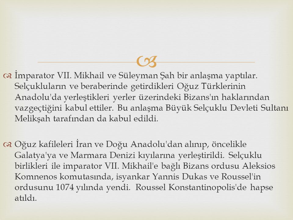 İmparator VII. Mikhail ve Süleyman Şah bir anlaşma yaptılar