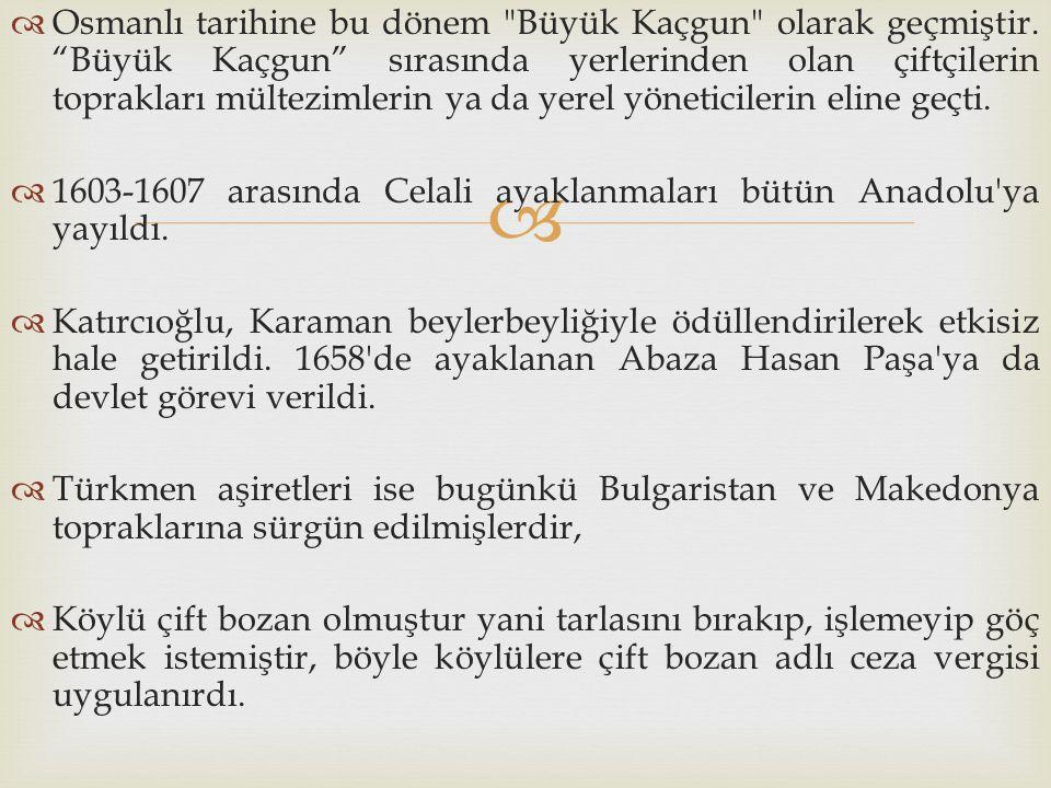 Osmanlı tarihine bu dönem Büyük Kaçgun olarak geçmiştir
