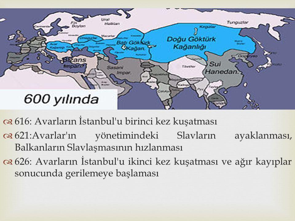 616: Avarların İstanbul u birinci kez kuşatması