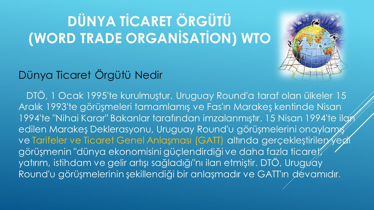 DÜNYA TİCARET ÖRGÜTÜ (WORD TRADE ORGANİSATİON) WTO