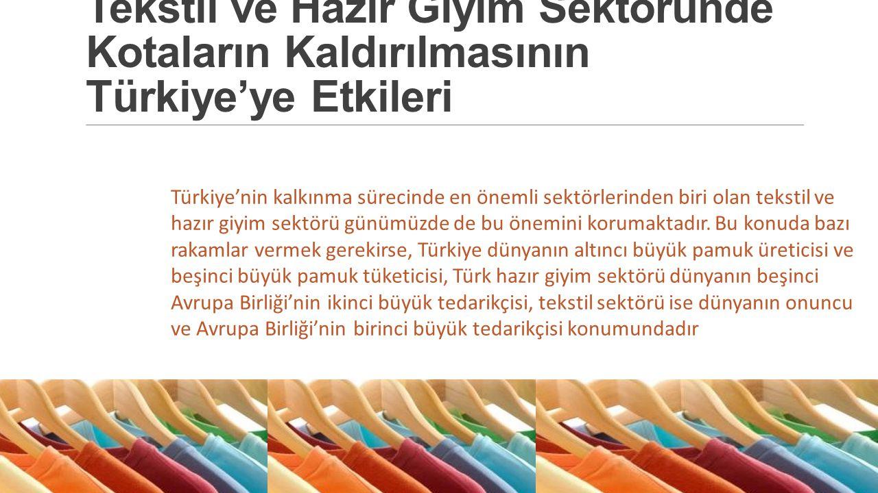 Tekstil ve Hazır Giyim Sektöründe Kotaların Kaldırılmasının Türkiye'ye Etkileri