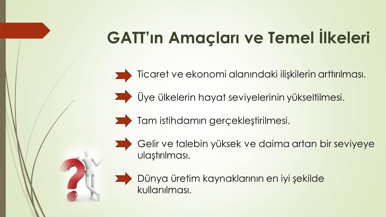 GATT'ın Amaçları ve Temel İlkeleri