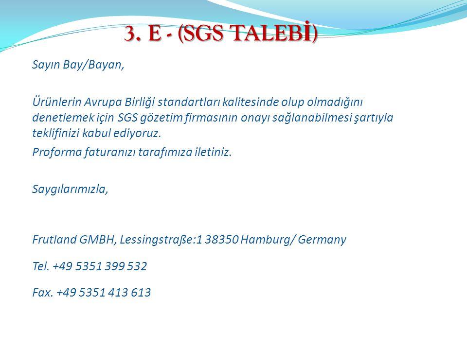 3. E - (SGS TALEBİ)