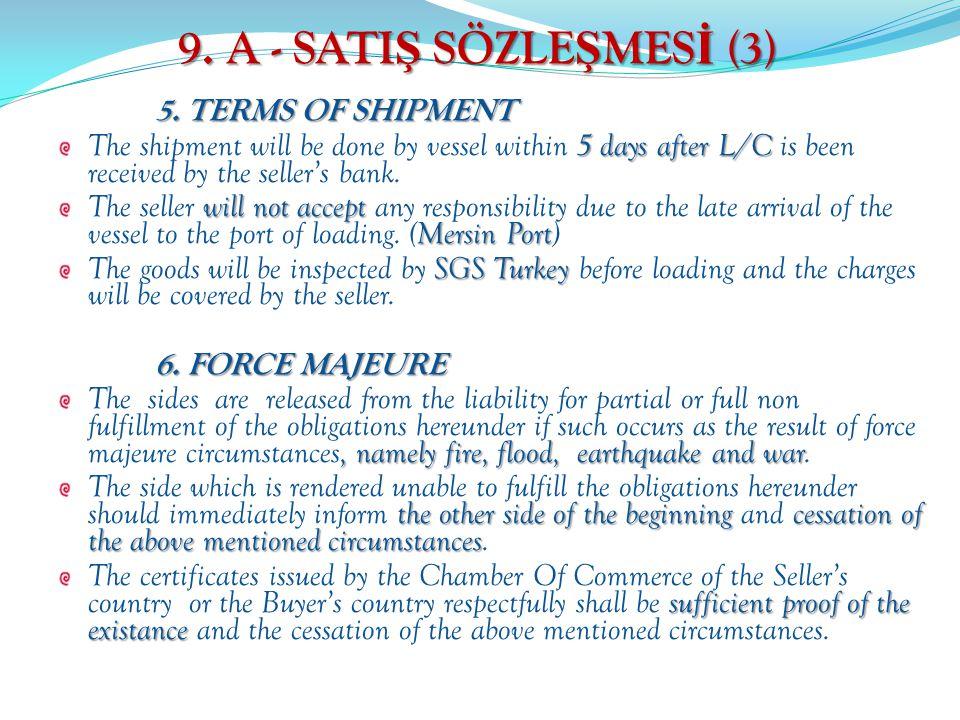 9. A - SATIŞ SÖZLEŞMESİ (3) 5. TERMS OF SHIPMENT