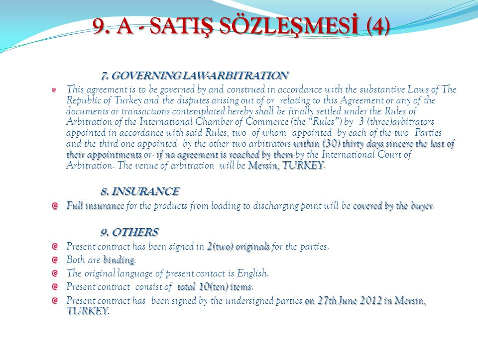 9. A - SATIŞ SÖZLEŞMESİ (4) 7. GOVERNING LAW-ARBITRATION