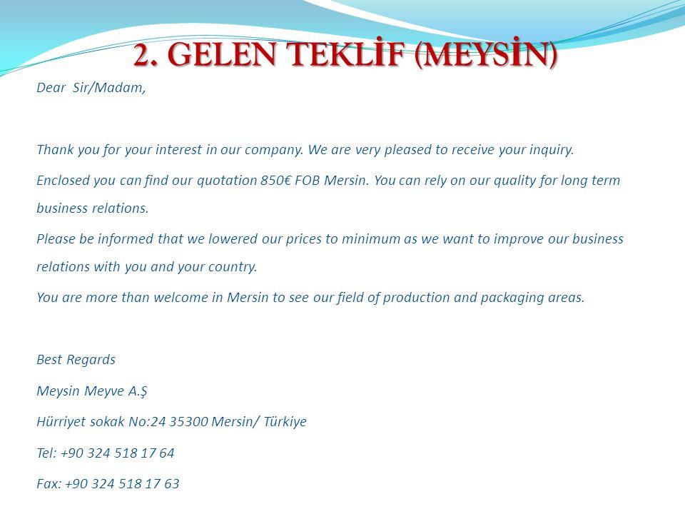 2. GELEN TEKLİF (MEYSİN) Dear Sir/Madam,