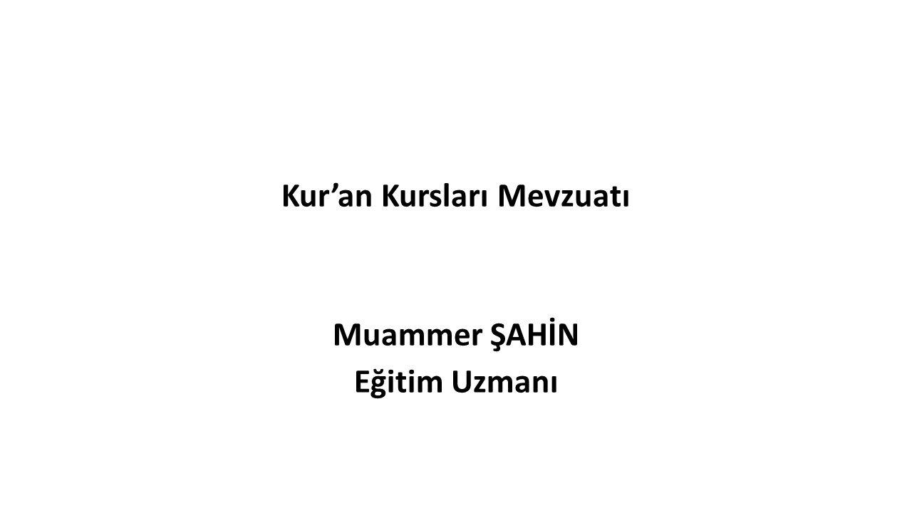 Kur'an Kursları Mevzuatı Muammer ŞAHİN Eğitim Uzmanı