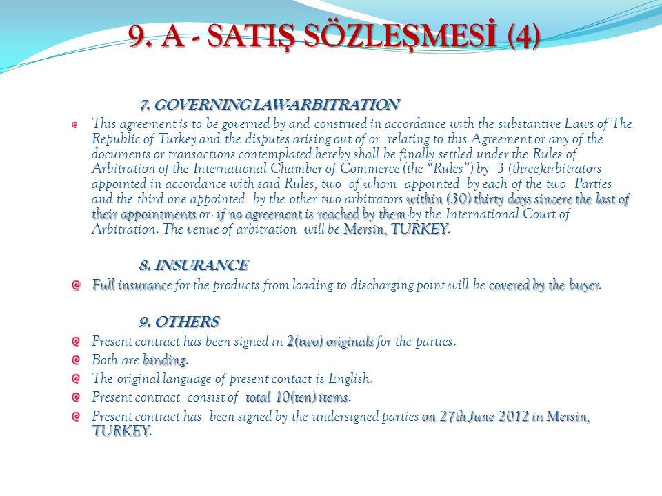 9. A - SATIŞ SÖZLEŞMESİ (4) 7. GOVERNING LAW-ARBITRATION
