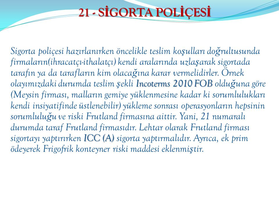 21 - SİGORTA POLİÇESİ