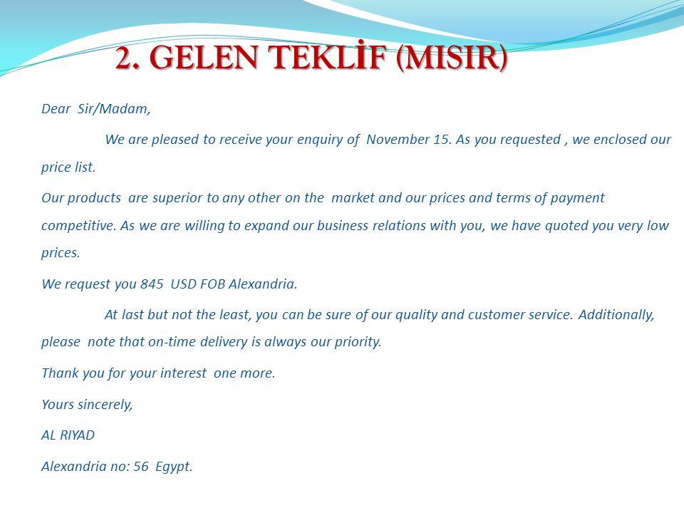 2. GELEN TEKLİF (MISIR) Dear Sir/Madam,