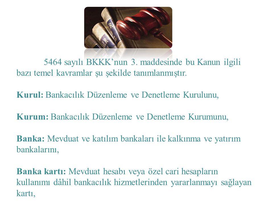 5464 sayılı BKKK'nun 3. maddesinde bu Kanun ilgili bazı temel kavramlar şu şekilde tanımlanmıştır.